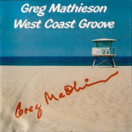 Greg Mathieson - West Coast Groove (2004) » Джаз скачать